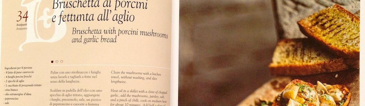 Tuscookany The flavours of Tuscany page 34 Bruschetta with porcini mushrooms and garlic bread