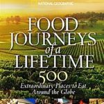 "National Geographic ""Food Journeys of a Lifetime"" 2009"
